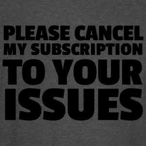 Please Cancel My Subscription - Vintage Sport T-Shirt
