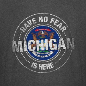 Have No Fear Michigan Is Here - Vintage Sport T-Shirt