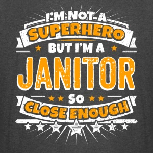 Not A Superhero But A Janitor. Close Enough. - Vintage Sport T-Shirt
