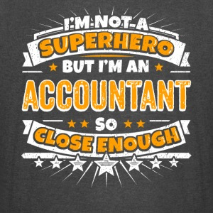 Not A Superhero But A Accountant. Close Enough. - Vintage Sport T-Shirt