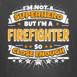 Not A Superhero But A Firefighter. Close Enough. - Vintage Sport T-Shirt