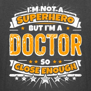 Not A Superhero But A Doctor. Close Enough. - Vintage Sport T-Shirt