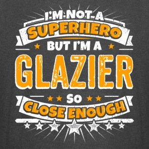 Not A Superhero But A Glazier. Close Enough. - Vintage Sport T-Shirt