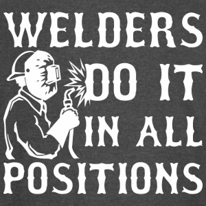 Welders Do It In All Positions - Vintage Sport T-Shirt
