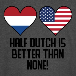 Half Dutch Is Better Than None - Vintage Sport T-Shirt