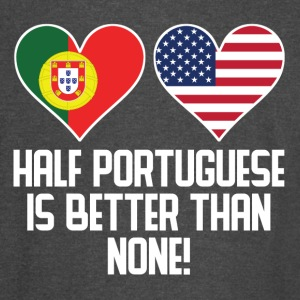 Half Portuguese Is Better Than None - Vintage Sport T-Shirt