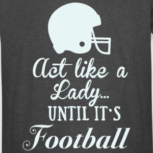Act like a Lady Football - Vintage Sport T-Shirt