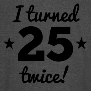 I Turned 25 Twice 50th Birthday - Vintage Sport T-Shirt