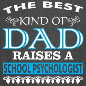 The Best Kind Of Dad Raises A School Psychologist - Vintage Sport T-Shirt