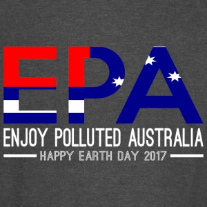 EPA Enjoy Polluted Australia Happy Earth Day 2017 - Vintage Sport T-Shirt