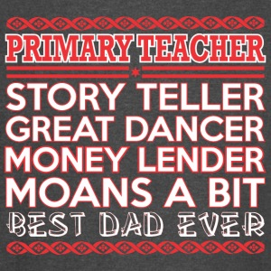 Primary Teacher Story Teller Dancer Best Dad Ever - Vintage Sport T-Shirt