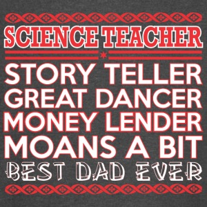 Science Teacher Story Teller Dancer Best Dad Ever - Vintage Sport T-Shirt