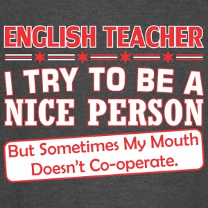 English Teacher Nice Person Mouth Doesnt Cooperate - Vintage Sport T-Shirt