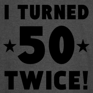 I Turned 50 Twice 100th Birthday - Vintage Sport T-Shirt