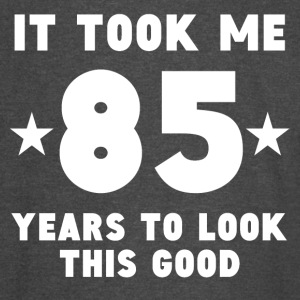 It Took Me 85 Years To Look This Good - Vintage Sport T-Shirt