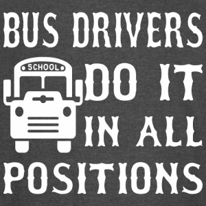 Bus Drivers Do It In All Positions - Vintage Sport T-Shirt