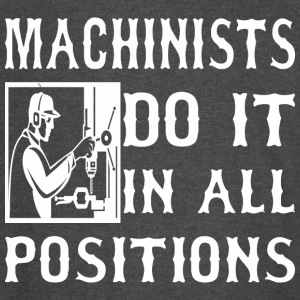 Machinists Do It In All Positions - Vintage Sport T-Shirt