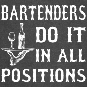 Bartenders Do It In All Positions - Vintage Sport T-Shirt
