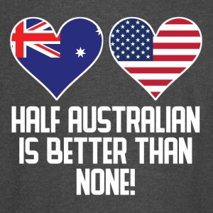 Half Australian Is Better Than None - Vintage Sport T-Shirt