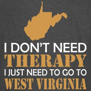 I Dont Need Therapy I Just Want ToGo West Virginia - Vintage Sport T-Shirt