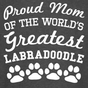 Proud Mom Of The World's Greatest Labradoodle - Vintage Sport T-Shirt