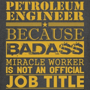 Petroleum Engineer Because Miracle Worker Not Job - Vintage Sport T-Shirt