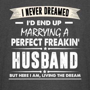 I'd End Up Marrying A Perfect Freakin' Husband - Vintage Sport T-Shirt