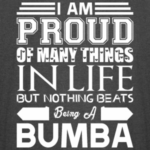 Im Proud Many Things Nothings Beats Being Bumpa - Vintage Sport T-Shirt