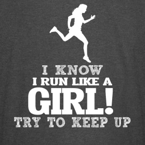 I Know I Run Like A Girl, Try To Keep Up. - Vintage Sport T-Shirt