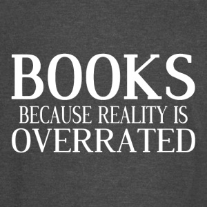 Books Because Reality Is Overrated - Vintage Sport T-Shirt