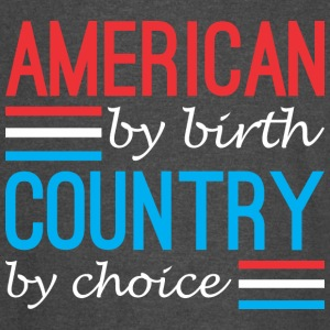 American By Birth Country By Choice - Vintage Sport T-Shirt