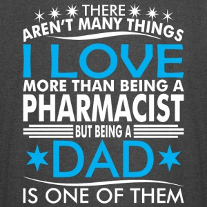 There Arent Many Things Love Being Pharmacist Dad - Vintage Sport T-Shirt