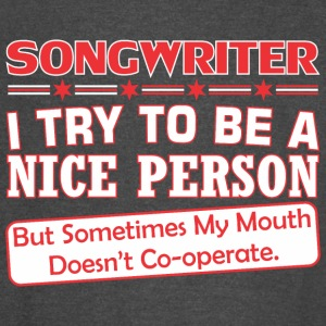 Songwriter Nice Person My Mouth Doesnt Cooperate - Vintage Sport T-Shirt