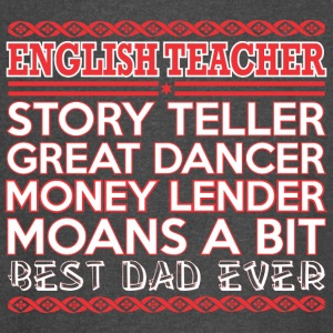 English Teacher Story Teller Dancer Best Dad Ever - Vintage Sport T-Shirt