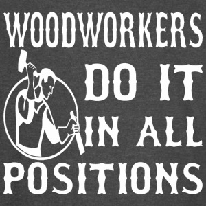 Woodworkers Do It In All Positions - Vintage Sport T-Shirt