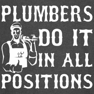 Plumbers Do It In All Positions - Vintage Sport T-Shirt
