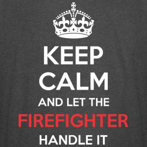 Keep Calm And Let Firefighter Handle It - Vintage Sport T-Shirt