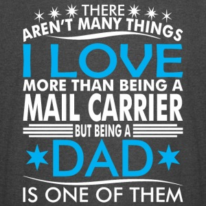 There Arent Many Thing Love Being Mail Carrier Dad - Vintage Sport T-Shirt