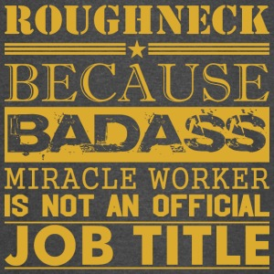 Roughneck Because Miracle Worker Not Job Title - Vintage Sport T-Shirt