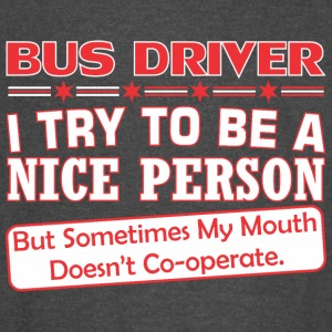 Bus Driver Nice Person My Mouth Doesnt Cooperate - Vintage Sport T-Shirt