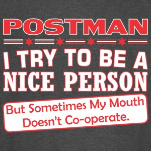 Postman Nice Person My Mouth Doesnt Cooperate - Vintage Sport T-Shirt