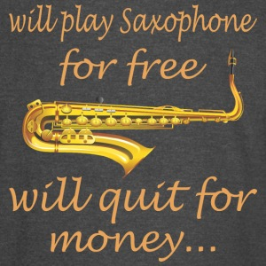 Will Play Saxophone For Free Will Quit For Money - Vintage Sport T-Shirt