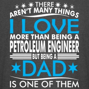 There Arent Many Thing Love Being Petroleu Eng Dad - Vintage Sport T-Shirt