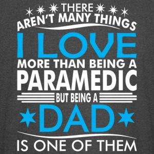 There Arent Many Things Love Being Paramedic Dad - Vintage Sport T-Shirt