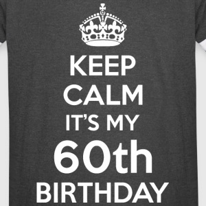 Keep Calm Its My 60th Birthday - Vintage Sport T-Shirt