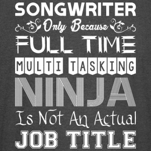 Songwriter Full Time Multitasking Ninja Job Title - Vintage Sport T-Shirt