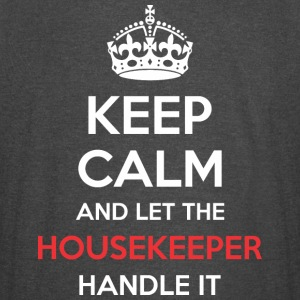 Keep Calm And Let Housekeeper Handle It - Vintage Sport T-Shirt