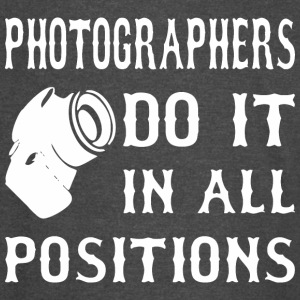 Photographers Do It In All Positions - Vintage Sport T-Shirt