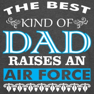 The Best Kind Of Dad Raises An Air Force - Vintage Sport T-Shirt