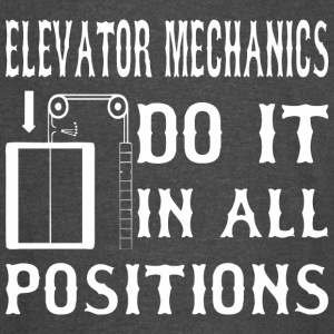 Elevator Mechanics Do It In All Positions - Vintage Sport T-Shirt